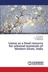 Lianas as a Food Resource for Arboreal Mammals of Western Ghats, India