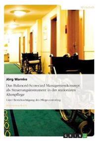Das Balanced-Scorecard Managementkonzept ALS Steuerungsinstrument in Der Stationaren Altenpflege