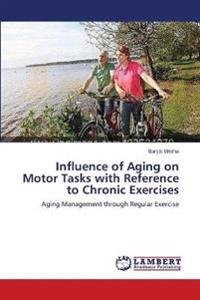 Influence of Aging on Motor Tasks with Reference to Chronic Exercises