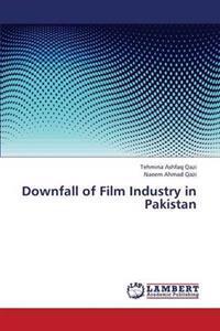 Downfall of Film Industry in Pakistan