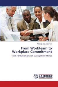 From Workteam to Workplace Commitment