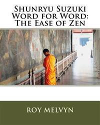 Shunryu Suzuki Word for Word: The Ease of Zen