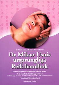 Dr Mikao Usuis ursprungliga Reiki-handbok