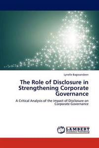 The Role of Disclosure in Strengthening Corporate Governance