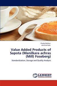 Value Added Products of Sapota (Manilkara Achras (Mill) Foseberg)
