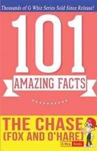 The Chase (Fox and O'Hare) - 101 Amazing Facts: Fun Facts and Trivia Tidbits Quiz Game Books