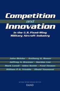 Competition and Innovation in the U.S. Fixed-Wing Military Aircraft Industry