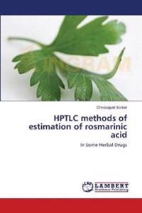 Hptlc Methods of Estimation of Rosmarinic Acid