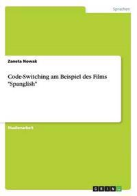 "Code-Switching Am Beispiel Des Films ""Spanglish"""