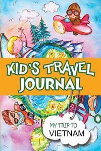 Kids Travel Journal: My Trip to Vietnam