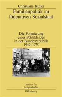 Familienpolitik Im Föderativen Sozialstaat