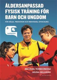 Åldersanpassad fysisk träning för barn och ungdom : för hälsa, prestation och individuell utveckling