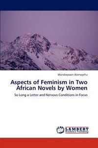 Aspects of Feminism in Two African Novels by Women