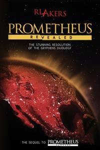 Prometheus Revealed