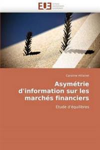 Asymetrie D''Information Sur Les Marches Financiers