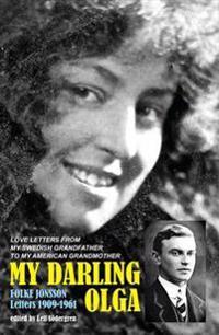 My Darling Olga: Folke Jonsson Letters 1909-1961