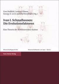 Ivan I. Schmalhausen. Die Evolutionsfaktoren: Eine Theorie Der Stabilisierenden Auslese