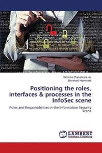 Positioning the Roles, Interfaces & Processes in the Infosec Scene