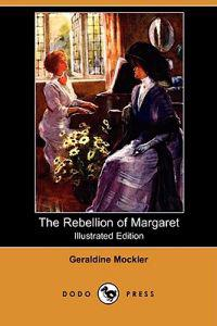 The Rebellion of Margaret (Illustrated Edition) (Dodo Press)