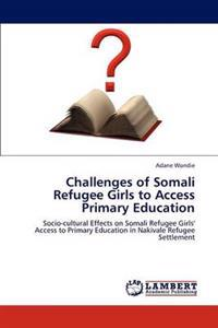 Challenges of Somali Refugee Girls to Access Primary Education