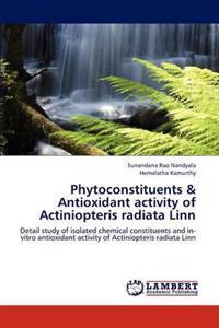 Phytoconstituents & Antioxidant Activity of Actiniopteris Radiata Linn