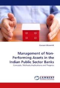 Management of Non-Performing Assets in the Indian Public Sector Banks