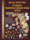 Metal Detecting Seminole Indian War Sites