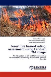 Forest Fire Hazard Rating Assessment Using Landsat TM Image