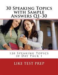 30 Speaking Topics with Sample Answers Q1-30: 120 Speaking Topics 30 Day Pack 1