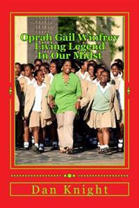 Oprah Gail Winfrey Living Legend in Our Midst: She's Our Eath Angel Come to Bless Us