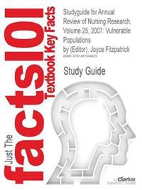 Studyguide for Annual Review of Nursing Research, Volume 25, 2007