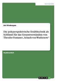 """Die Polyperspektivische Erzahltechnik ALS Schlussel Fur Das Gesamtverstandnis Von Theodor Fontanes """"Schach Von Wuthenow"""""""