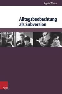 Alltagsbeobachtung ALS Subversion: Leningrader Dokumentarfilm Im Spatsozialismus