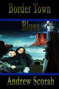Border Town Blues: Dalton's Blues