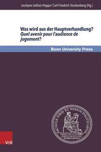 Was Wird Aus Der Hauptverhandlung? Quel Avenir Pour L'Audience de Jugement?: 4. Deutsch-Franzosische Strafrechtstagung / 4emes Rencontres Du Droit Pen