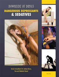 Dangerous Depressants & Sedatives