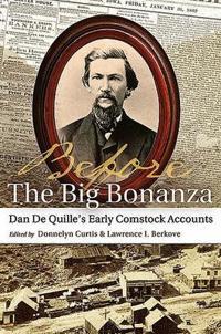 Before the Big Bonanza: Dan de Quille's Early Comstock Accounts