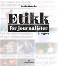 Etikk for journalister - Svein Brurås | Inprintwriters.org
