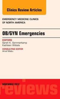 Ob/Gyn Emergencies, an Issue of Emergency Medicine Clinics