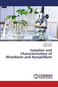 Isolation and Characterization of Rhizobium and Azospirillum