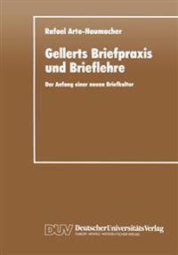 Gellerts Briefpraxis Und Brieflehre