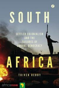 South Africa: Settler Colonialism and the Failures of Liberal Democracy