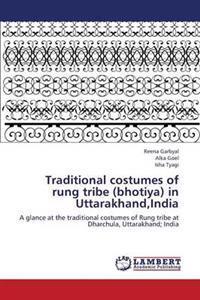 Traditional Costumes of Rung Tribe (Bhotiya) in Uttarakhand, India