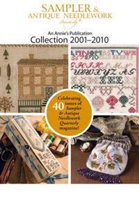 Sampler & Antique Needlework Collection 2001-2010