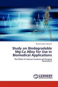 Study on Biodegradable MG-CA Alloy for Use in Biomedical Applications