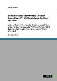 """Die Darstellung Der Figur Des Matti in Bertolt Brechts """"herr Puntila Und Sein Knecht Matti"""""""