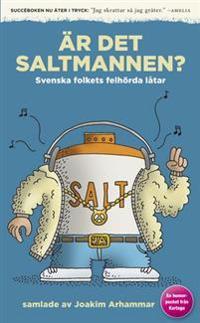 Är det Saltmannen? : svenska folkets felhörda låtar