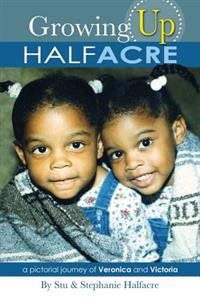 Growing Up Halfacre: A Pictorial Journey of Veronica and Victoria
