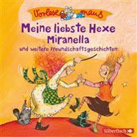 Vorlesemaus: Meine liebste Hexe Miranella und weitere Freundschaftsgeschichten