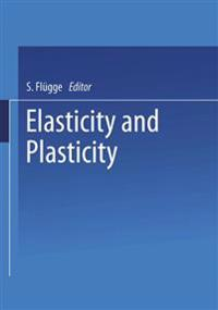 Elasticity and Plasticity / Elastizitat und Plastizitat